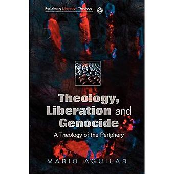 Teologia, vapautus ja kansanmurha: Reuna-alueiden teologia