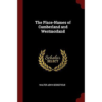 The Place-Names of Cumberland and Westmorland by Walter John Sedgefie