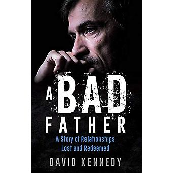 A Bad Father by David Kennedy - 9781498488983 Book