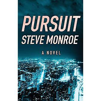 Pursuit - A Novel by Steve Monroe - 9781504012621 Book