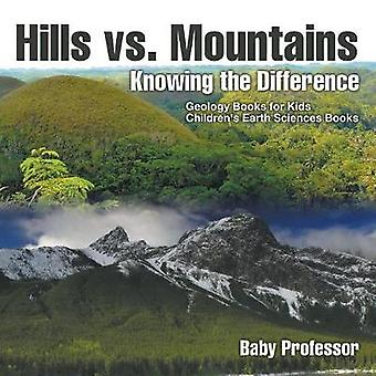 Hills vs. Mountains - Knowing the Difference - Geology Books for Kids