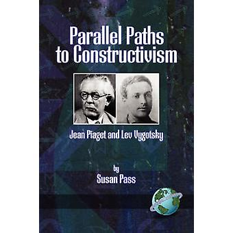 Parallel Paths to Constructivism - Jean Piaget and Lev Vygotsky by Sus