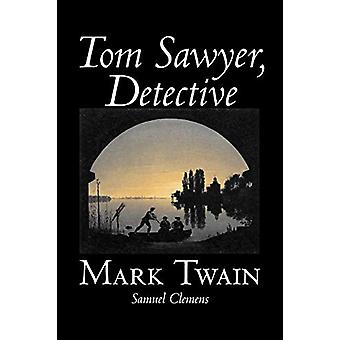 Tom Sawyer - Detective by Mark Twain - 9781598185829 Book