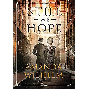 Still We Hope by Amanda Wilhelm - 9781733185127 Book