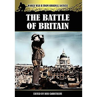 The Battle of Britain by Bob Carruthers - 9781781581445 Book