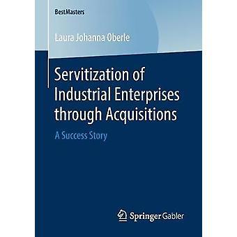 سيرفيتيفيتية المؤسسات الصناعية من خلال عمليات الاستحواذ - A Succe
