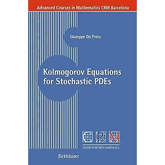 Kolmogorov Equations for Stochastic PDEs by Giuseppe Da Prato - 97837