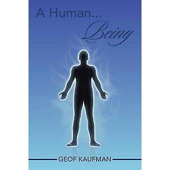 Een mens... Zijn door Geof Kaufman