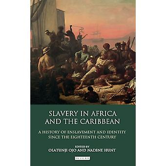 Slavery in Africa and the Caribbean by Edited by Olatunji Ojo & Edited by Nadine Hunt
