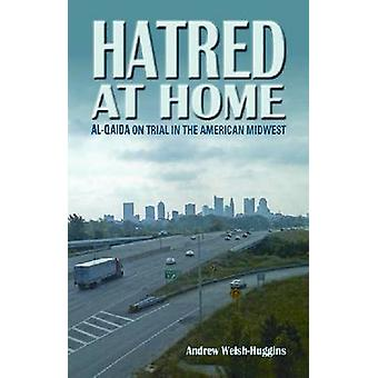 Hatred at Home by Andrew WelshHuggins