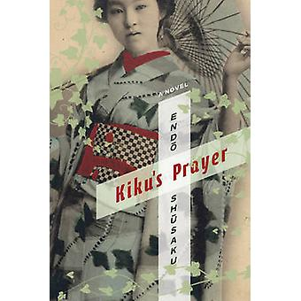 KIKU Gebet - ein Roman von Shusaku Endo - Van C. Gessel - 978023116282