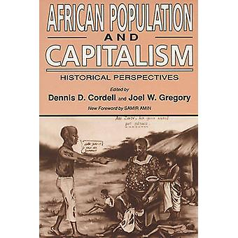 African Population and Capitalism - Historical Perspectives by Dennis