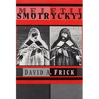 Meletij Smotryc'kyj durch David A. Frick - 9780916458607 Buch