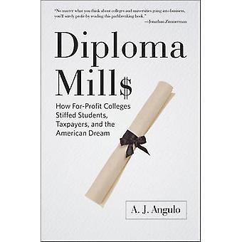 Diplom-Mühlen - wie gewinnorientierte Colleges Stiffed Studenten - Steuerzahler-