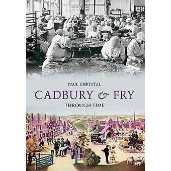 Cadbury & Fry através do tempo por Paul Chrystal - livro 9781445604381