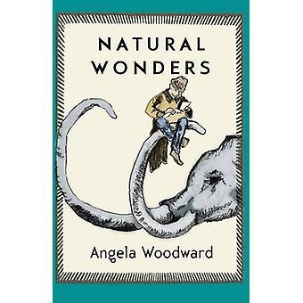 Naturwunder - ein Roman von Angela Woodward - Stacey Levine - 9781573