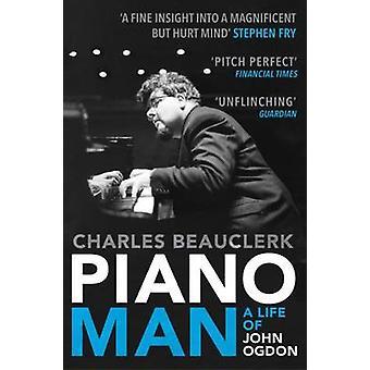 Piano Man - vida de John Ogdon por Charles Beauclerk - Bo 9781849831772