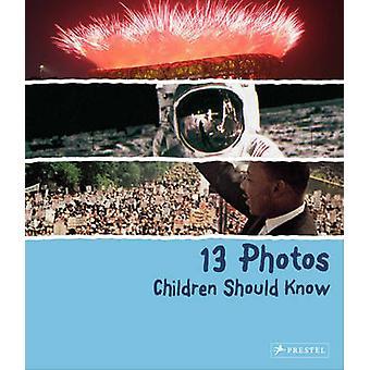 13 photos enfants devraient savoir par Brad doigt - livre 9783791370477