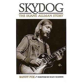 Skydog - The Duane Allman Story by Randy Poe - Billy F. Gibbons - 9780