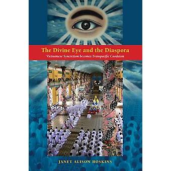 The Divine Eye and the Diaspora - Vietnamese Syncretism Becomes Transp