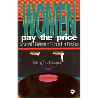 Women Pay the Price: Structural Adjustment in Africa and the Caribbean