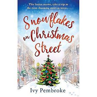 Schneeflocken auf Weihnachten Street: ein erhebendes Gefühl gut Weihnachtsgeschichte (Christmas Street)