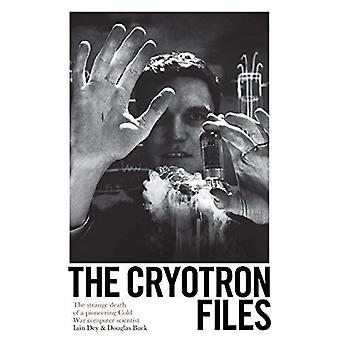 De Cryotron-bestanden: De vreemde dood van een baanbrekende informaticus van de koude oorlog