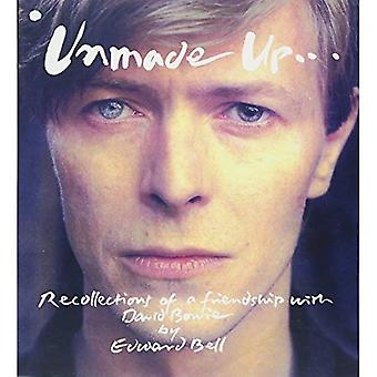 Unmade Up: Recollections of� a Friendship with David Bowie