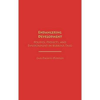 Truer utvikling politikk prosjekter og miljø i Burkina Faso av EngbergPedersen & Lars