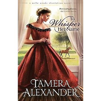To Whisper Her Name by Alexander & Tamera