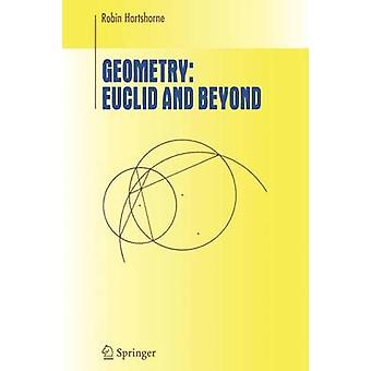 Geometry Euclid and Beyond by Robin Hartshorne