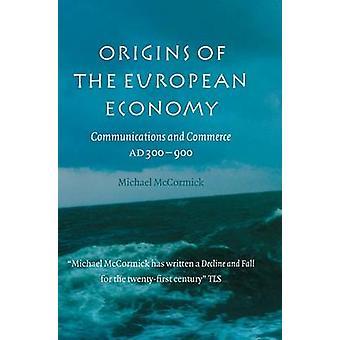 Origins of the European Economy by McCormick & Michael Harvard University & Massachusetts