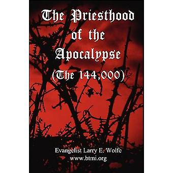 The Priesthood Of The Apocalypse The 144 Thousand by btmi.org & www.