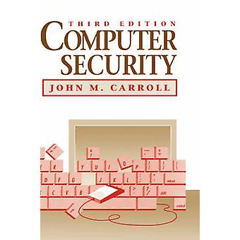 Computer Security by Carroll & John M.
