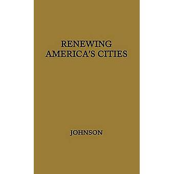 Renovación de las ciudades de las Américas por Johnson y Thomas F.