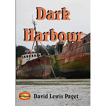 Dark Harbour by Paget & David Lewis