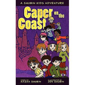 Caper on the Coast A Shubin Cousins Adventure by Shubin & Masha