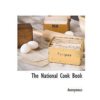 Le livre de cuisine nationale par anonyme &.