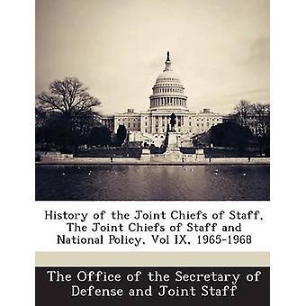 Geschichte der Joint Chiefs Of Staff Joint Chiefs Of Staff und der nationalen Politik Vol IX 19651968 durch das Amt des Secretary Of Defense eine