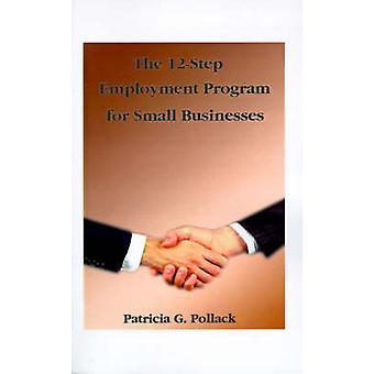 ポラック & パトリシア・ G による中小企業のための12Step 雇用プログラム.