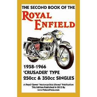 Second Book of the Royal Enfield 19581966 Crusader Type 250cc  350cc Singles by Clymer & Floyd