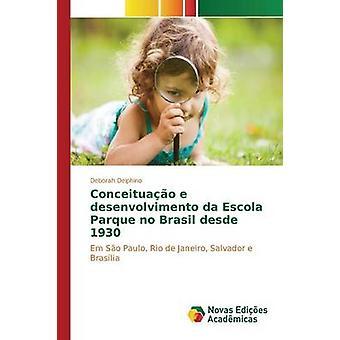 Da de Conceituao e desenvolvimento Escola Parque no Brasil desde 1930 por Delphino Deborah
