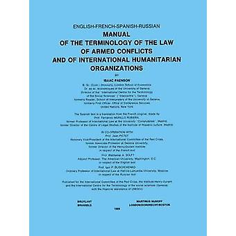 Manual de terminología de la ley de conflictos armados y de organizaciones humanitarias internacionales por Paenson