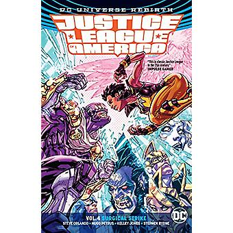 Justice League of America Volume 4 - Surgical Strike - Rebirth by Justi