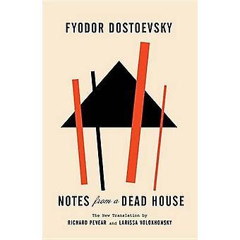 Notes from a Dead House by Fyodor Dostoyevsky - Richard Pevear - Lari