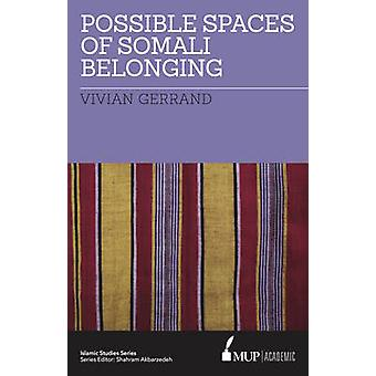 ISS 21 Possible Spaces of Somali Belonging by Vivian Gerrand - 978052