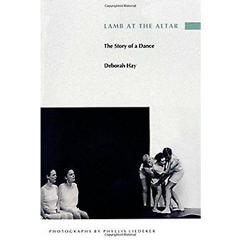 Lamb at the Altar/the Story of Dance - The Story of a Dance by Hay - D