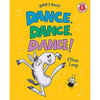 Dance! Dance! Dance! by Ethan Long - 9780823438594 Book
