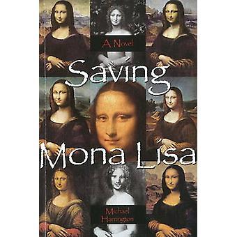 Saving Mona Lisa - A Novel by Michael Harrington - 9780935047707 Book