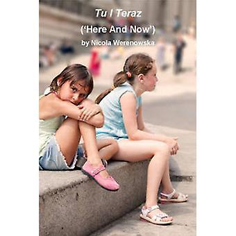 Tu I Teraz - Here and Now by Nicola Werenowska - 9780957607736 Book